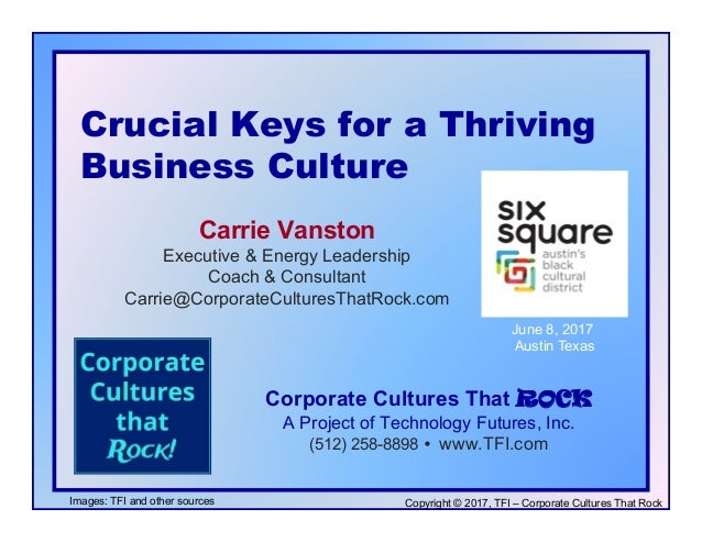 Copyright © 2017, TFI – Corporate Cultures That Rock Crucial Keys for a Thriving Business Culture Corporate Cultures That ...