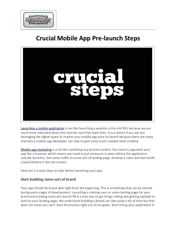Crucial Mobile App Pre-launch StepsLaunching a mobile application is not like launching a website in the mid 90′s because ...