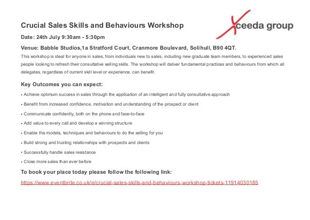 Crucial Sales Skills and Behaviours Workshop Date: 24th July 9:30am - 5:30pm Venue: Babble Studios,1a Stratford Court, Cra...