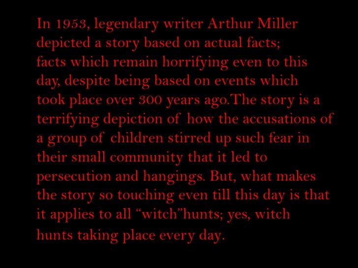 In 1953, legendary writer Arthur Miller     depicted a story based on actual facts; t   facts which remain horrifying even...