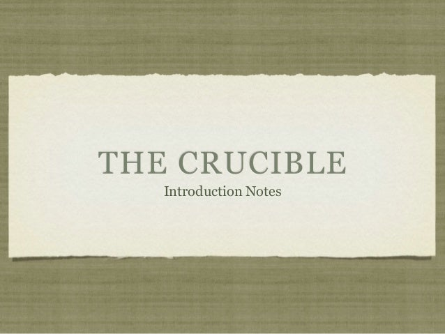 THE CRUCIBLE   Introduction Notes