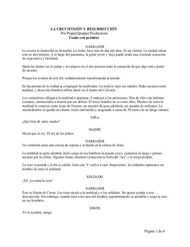 Página 1 de 8 LA CRUCIFIXIÓN Y RESURRECCIÓN Por Puppet2puppet Productions Usado con permiso NARRADOR La escena se desarrol...