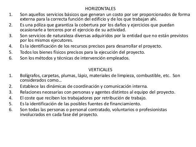HORIZONTALES1.   Son aquellos servicios básicos que generan un costo por ser proporcionados de forma     externa para la c...