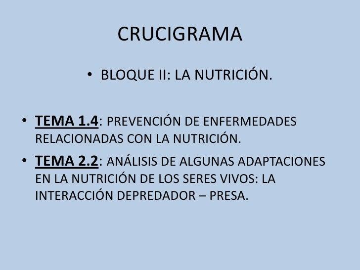 CRUCIGRAMA <br />BLOQUE II: LA NUTRICIÓN.<br />TEMA 1.4: PREVENCIÓN DE ENFERMEDADES RELACIONADAS CON LA NUTRICIÓN.<br />TE...