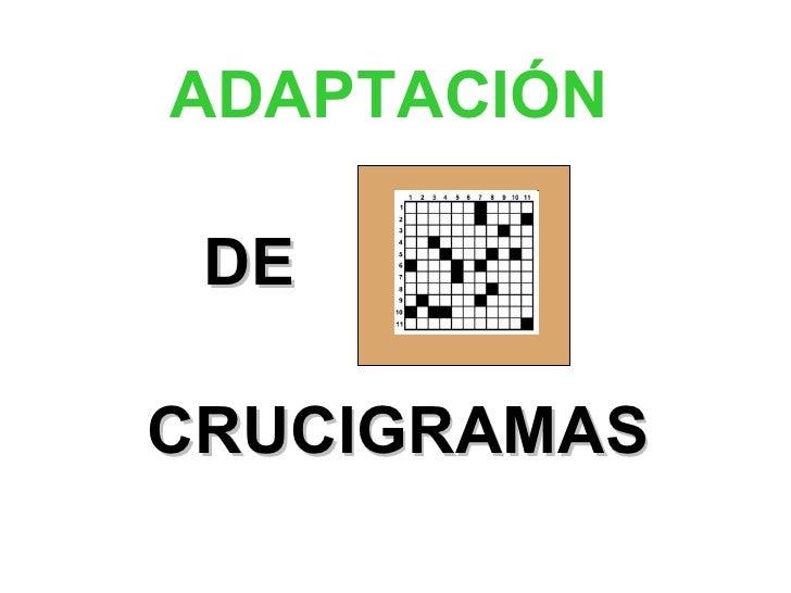 ADAPTACIÓN  DE CRUCIGRAMAS