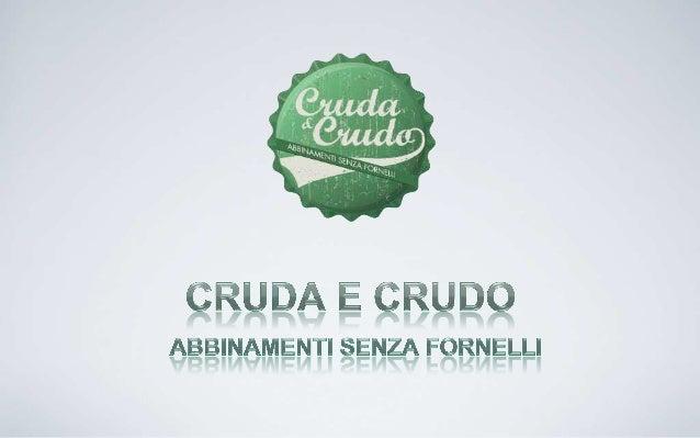 • Cosa è Cruda & Crudo• Qual è stato il lavoro che ha portato alla stesura del libro• Perchè le birre artigianali• Sco...
