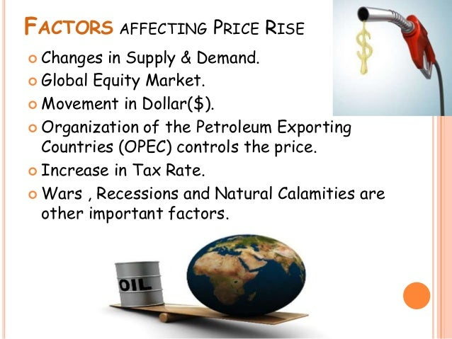 factors affecting crude oil prices in india And crude oil price during the period under study key words: - crude  (2003)  studied the various factors affecting demand for gold in india and concluded that .