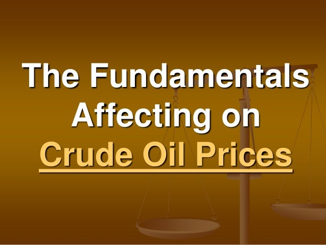 The Fundamentals Affecting on Crude Oil Prices