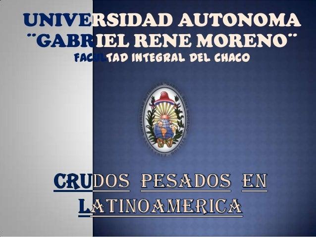 UNIVERSIDAD AUTONOMA¨GABRIEL RENE MORENO¨FACULTAD INTEGRAL DEL CHACO