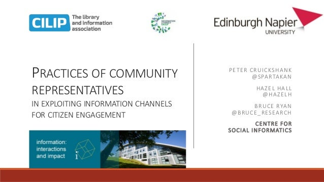 PRACTICES OF COMMUNITY REPRESENTATIVES IN EXPLOITING INFORMATION CHANNELS FOR CITIZEN ENGAGEMENT PETER CRUICKSHANK @SPARTA...