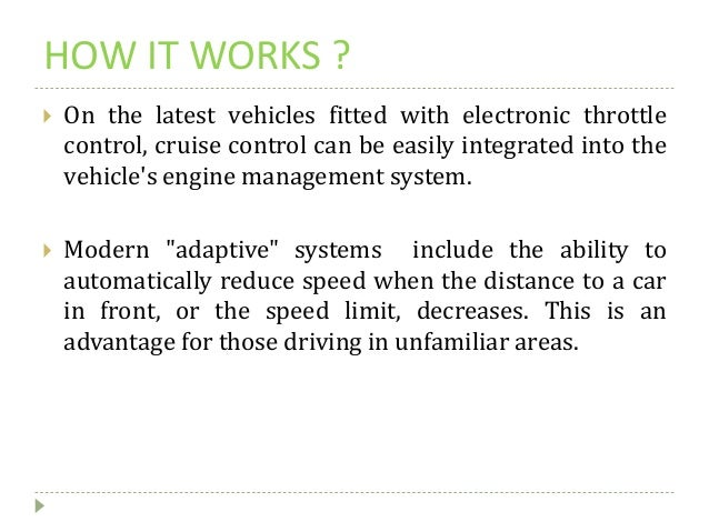 HOW IT WORKS ?  On the latest vehicles fitted with electronic throttle control, cruise control can be easily integrated i...