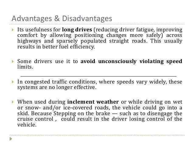 Advantages & Disadvantages  Its usefulness for long drives (reducing driver fatigue, improving comfort by allowing positi...