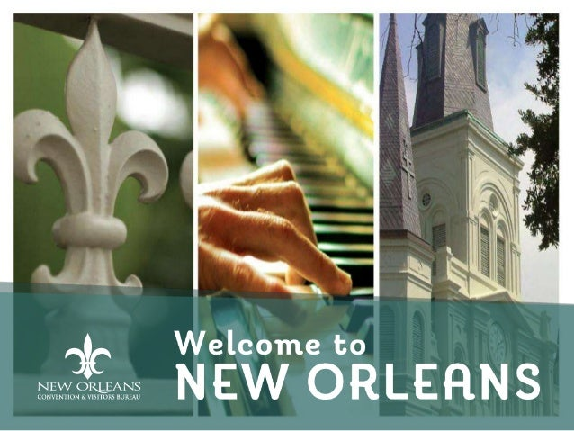 Why New Orleans? • Cruising • Food • Music • Tours • Festivals • Award Winning Destination • Full Service CVB NEW ORLEANS ...