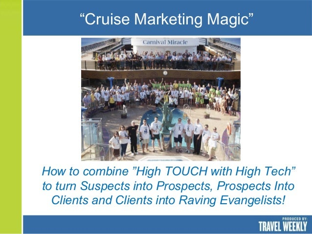 "How to combine ""High TOUCH with High Tech"" to turn Suspects into Prospects, Prospects Into Clients and Clients into Raving..."