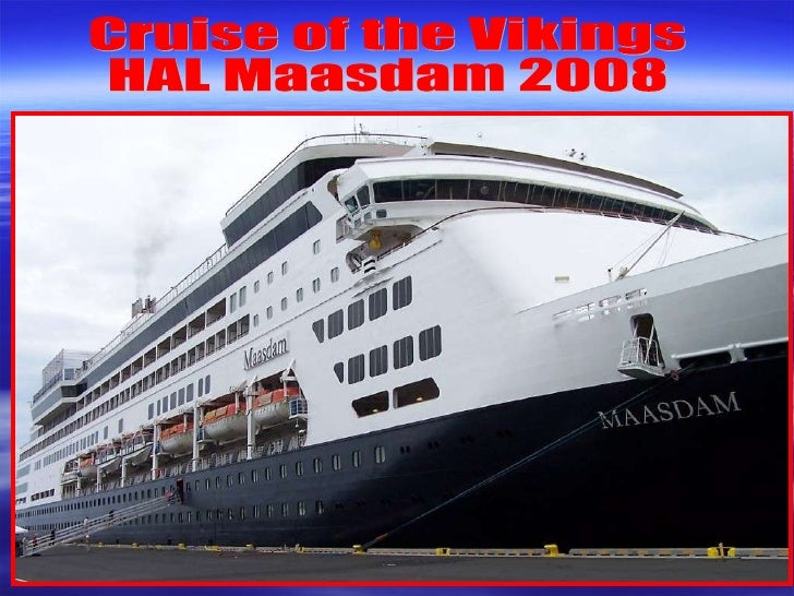 Cruise of the Vikings HAL Maasdam 2008