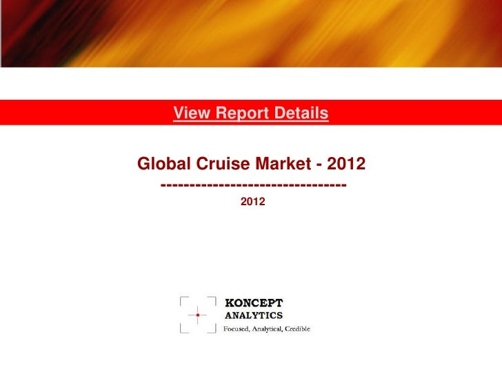 View Report DetailsGlobal Cruise Market - 2012  --------------------------------               2012