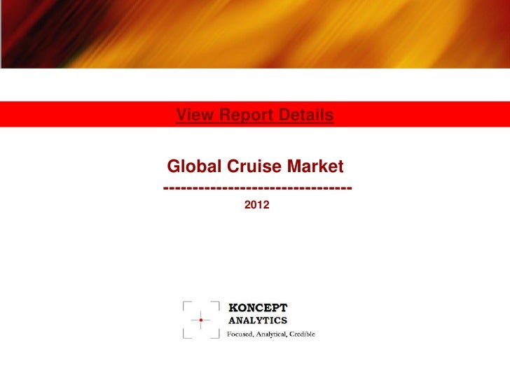 View Report Details Global Cruise Market--------------------------------             2012