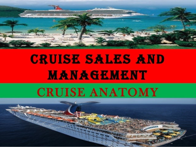 CRUISE SALES AND MANAGEMENT CRUISE ANATOMY