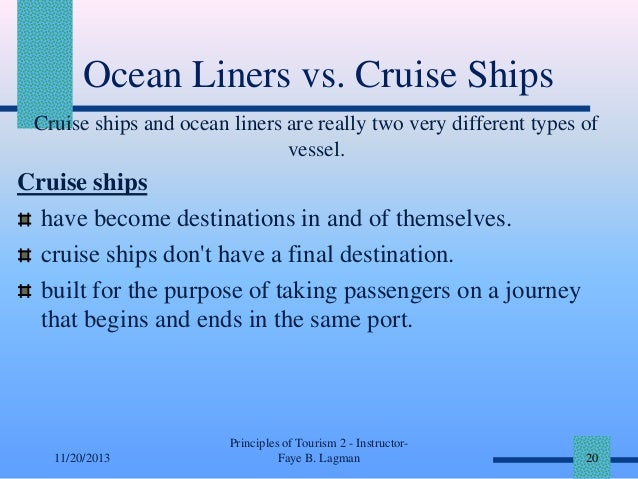 Ocean Liners vs. Cruise Ships Cruise ships and ocean liners are really two very different types of vessel.  Cruise ships h...