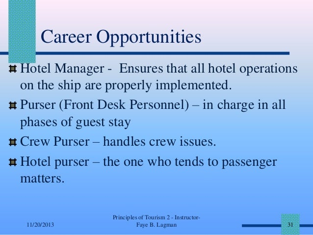 Career Opportunities Hotel Manager - Ensures that all hotel operations on the ship are properly implemented. Purser (Front...