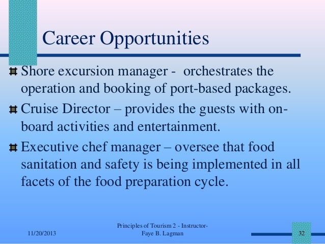 Career Opportunities Shore excursion manager - orchestrates the operation and booking of port-based packages. Cruise Direc...