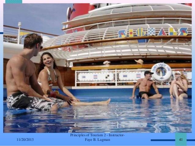 11/20/2013  Principles of Tourism 2 - InstructorFaye B. Lagman  41