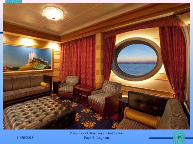 11/20/2013  Principles of Tourism 2 - InstructorFaye B. Lagman  47