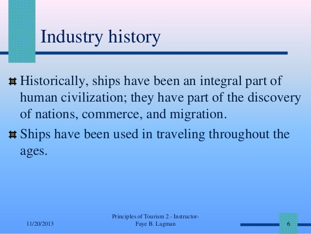 Industry history Historically, ships have been an integral part of human civilization; they have part of the discovery of ...