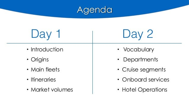 • Introduction • Origins • Main fleets • Itineraries • Market volumes • Vocabulary • Departments • Cruise segments • Onboa...