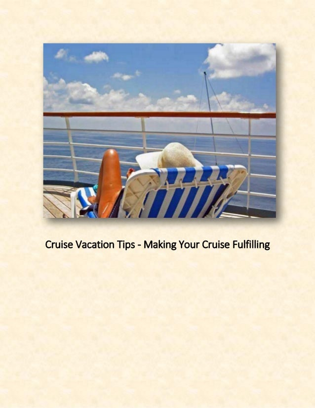 Cruise Vacation Tips - Making Your Cruise Fulfilling