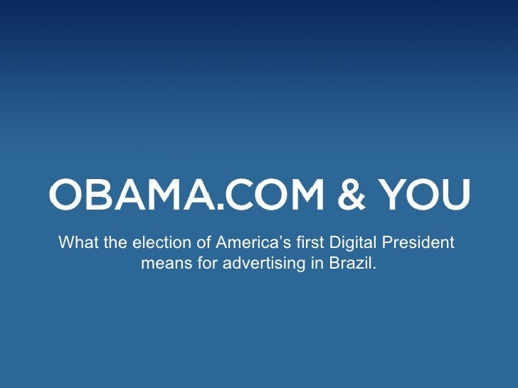 What the election of America's first Digital President  means for advertising in Brazil.