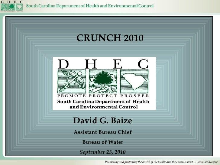 CRUNCH 2010 David G. Baize Assistant Bureau Chief Bureau of Water September 23, 2010