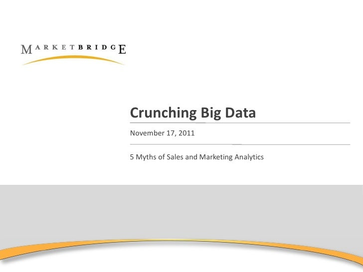Crunching Big DataNovember 17, 20115 Myths of Sales and Marketing Analytics
