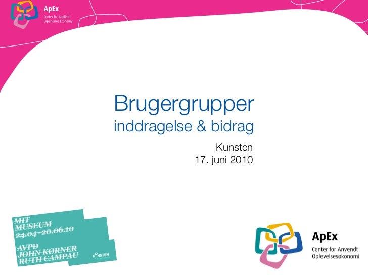 Brugergrupperinddragelse & bidrag                Kunsten           17. juni 2010