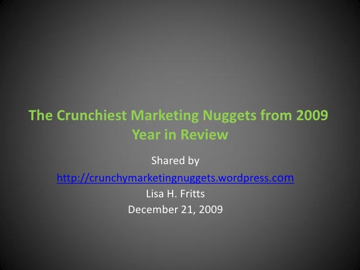 The Crunchiest Marketing Nuggets from 2009                Year in Review                      Shared by    http://crunchym...