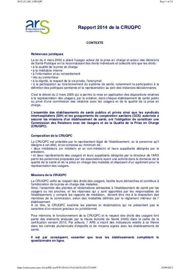Rapport 2014 de la CRUQPC CONTEXTE Références juridiques La loi du 4 mars 2002 a placé l'usager acteur de la prise en char...