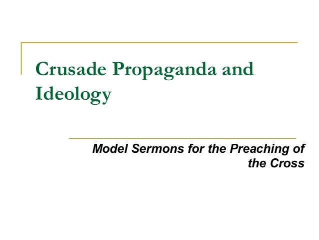 Crusade Propaganda and Ideology Model Sermons for the Preaching of the Cross