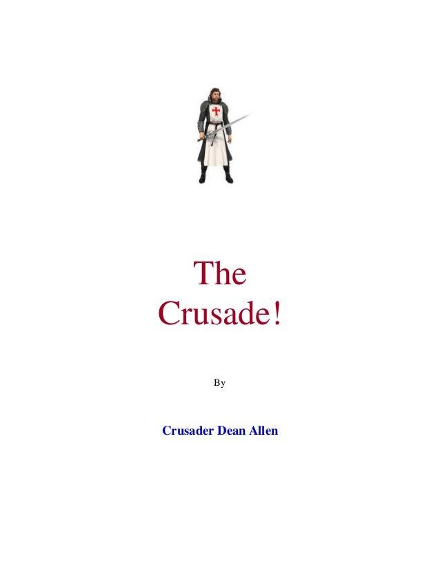 TheCrusade!        ByCrusader Dean Allen