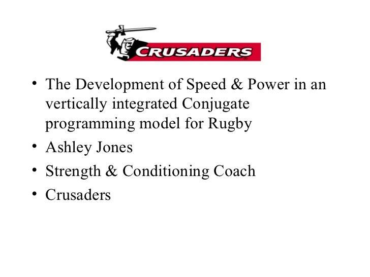 <ul><li>The Development of Speed & Power in an vertically integrated Conjugate programming model for Rugby </li></ul><ul><...