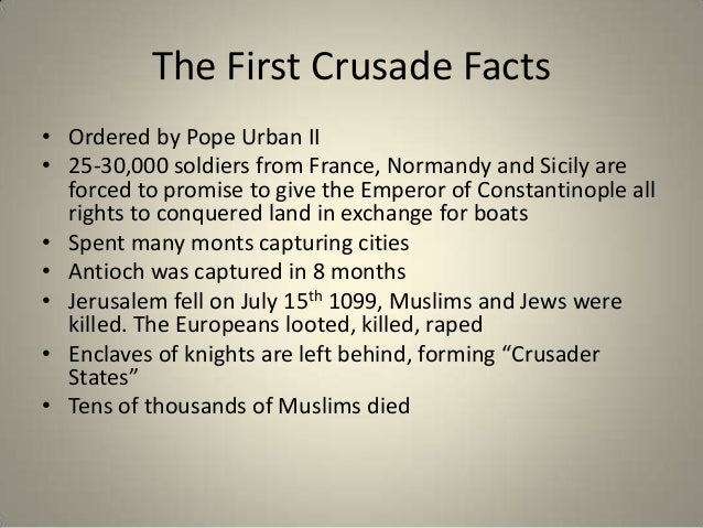 first crusade summary task View task 3 revised from history c375 at western governors task 3 part athe first crusade began in 1095 pope urban ii wanted to go to war against the muslims in the holy land, and armies of.