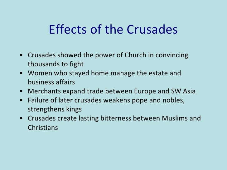 What was the cause of the crusades? What were the effects of the crusades?
