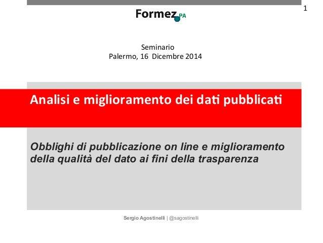 Seminario  Palermo,  16  Dicembre  2014  Analisi  e  miglioramento  dei  da/  pubblica/  Obblighi di pubblicazione on line...