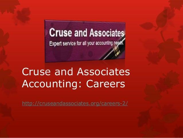 Cruse and AssociatesAccounting: Careershttp://cruseandassociates.org/careers-2/