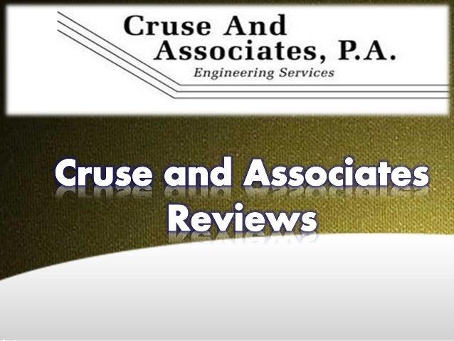 http://www.cruseassociates.com/cruse and associates reviewsCruse And Associates, P.A. is an engineering design firm. Ourm...