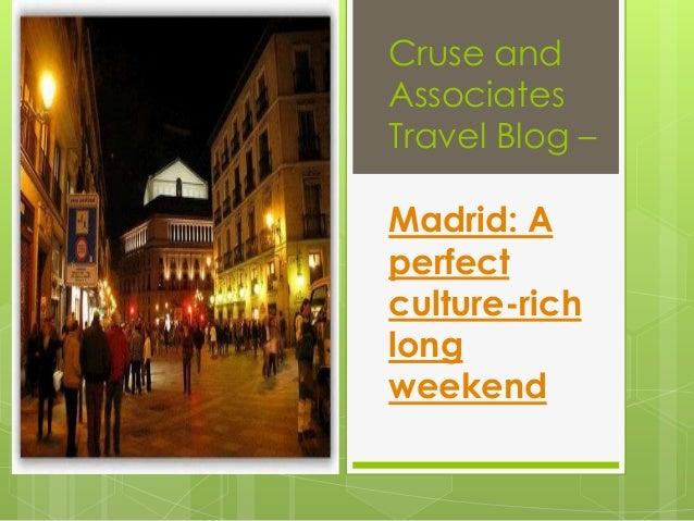 Cruse andAssociatesTravel Blog –Madrid: Aperfectculture-richlongweekend