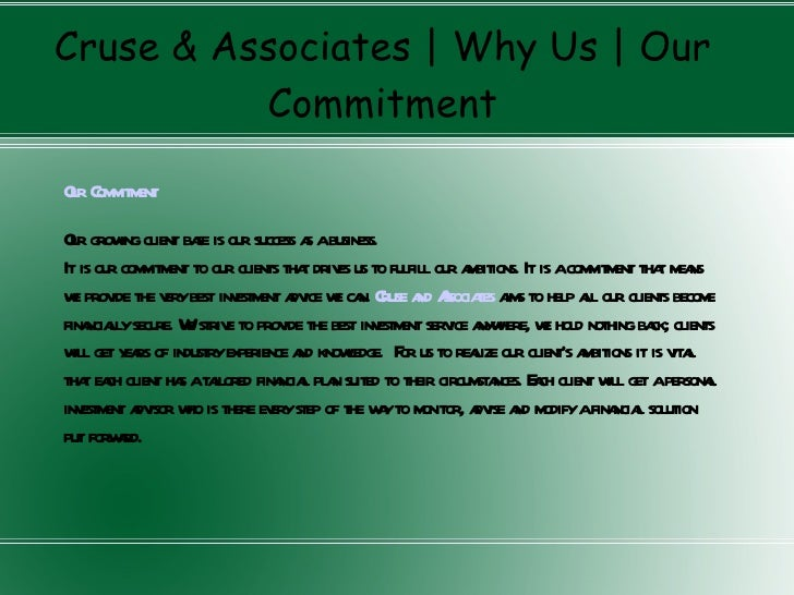 Cruse & Associates | Why Us | Our          CommitmentO C m entur om itmO g ing client ba is our success a abusiness. ur ro...