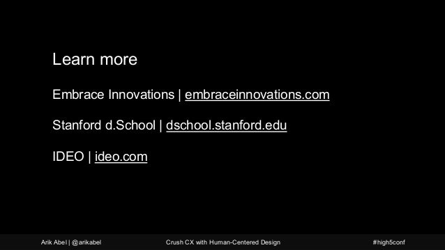 Takeaways from this presentation Learn more Embrace Innovations | embraceinnovations.com Stanford d.School | dschool.stanf...