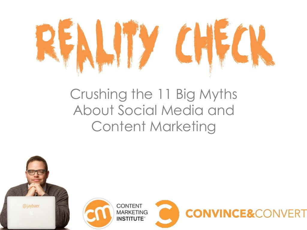 Crushing 11 Big Myths About Social Media and Content Marketing