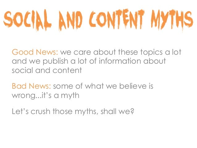 Crushing 11 Big Myths About Social Media and Content Marketing Slide 3