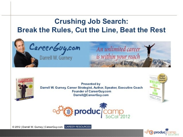 Crushing Job Search:    Break the Rules, Cut the Line, Beat the Rest                                                   Pre...